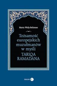 okładka Tożsamość europejskich muzułmanów w myśli Tariqa Ramadana. Ebook   EPUB,MOBI   Marta  Widy-Behiesse