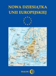 okładka Nowa dziesiątka Unii Europejskiej. Ebook | EPUB,MOBI | Opracowanie zbiorowe