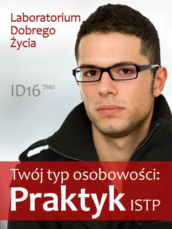 okładka Twój typ osobowości: Praktyk (ISTP)ebook | EPUB, MOBI | Laboratorium Dobrego Życia (LDŻ)