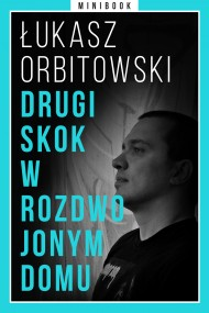 okładka Drugi skok w rozdwojonym domu. Minibook. Ebook | EPUB,MOBI | Łukasz Orbitowski