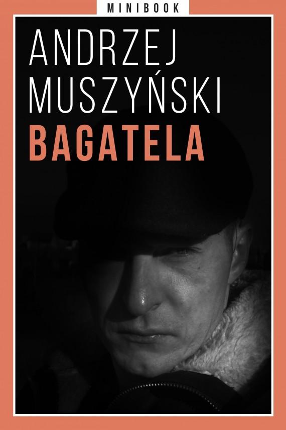 okładka Bagatela. Minibookebook | EPUB, MOBI | Andrzej Muszyński