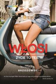 okładka Włosi. Życie to teatr, Ebook | Maciej Brzozowski