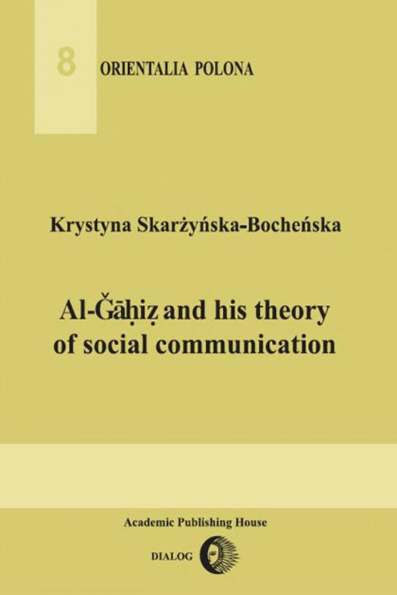 okładka Al-Gahiz and his theory of social communication. Ebook | EPUB, MOBI | Krystyna  Skarżyńska-Bocheńska