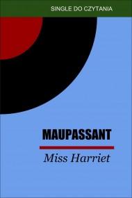 okładka Miss Harriet, Ebook | Guy De Maupassant