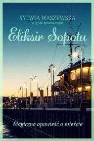 okładka Eliksir Sopotu. Ebook | papier | Sylwia Waszewska