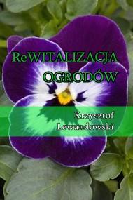 okładka Rewitalizacja ogrodów. Ebook | EPUB,MOBI | Krzysztof Lewandowski
