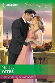 okładka Zakochać się w Barcelonie. Ebook | EPUB,MOBI | Maisey Yates