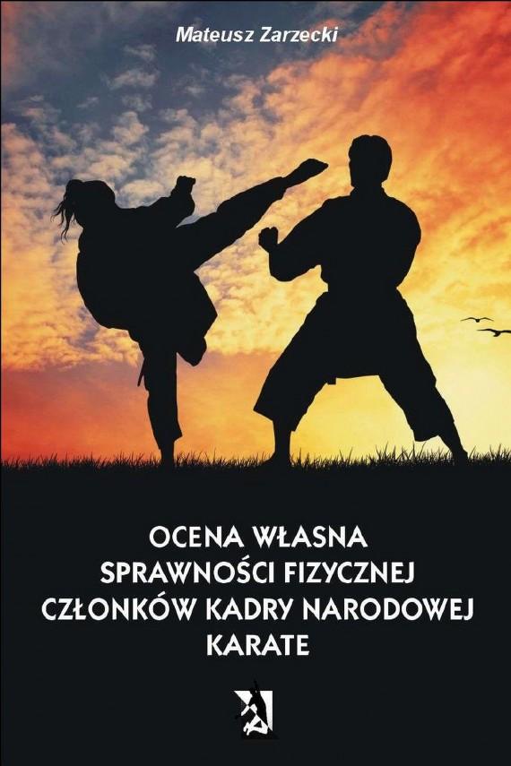 okładka Ocena własna sprawności fizycznej członków kadry narodowej karate. Ebook   EPUB, MOBI   Mateusz Zarzecki