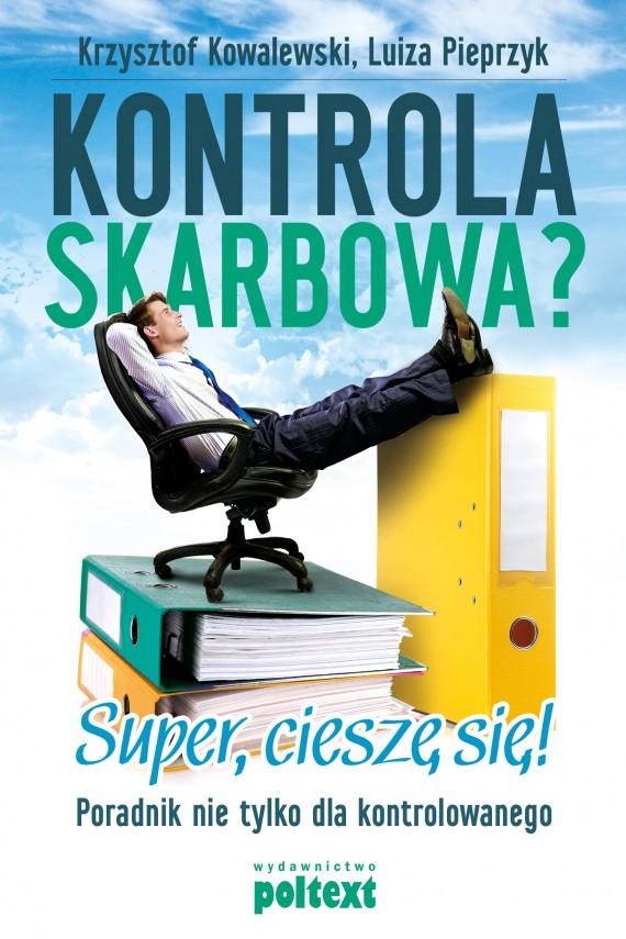 okładka Kontrola skarbowa Super cieszę. Ebook | EPUB, MOBI | Krzysztof  Kowalewski, Luiza Pieprzyk