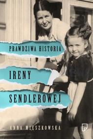 okładka Prawdziwa historia Ireny Sendlerowej, Ebook | Anna Mieszkowska