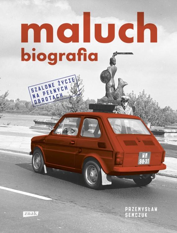 okładka Maluch. Biografiaebook | EPUB, MOBI | Przemysław Semczuk
