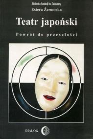 okładka Teatr japoński. Powrót do przeszłości, Ebook | Estera  Żeromska