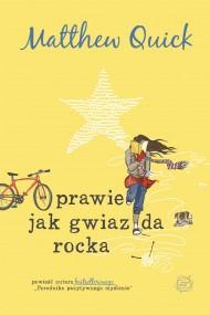okładka Prawie jak gwiazda rocka. Ebook | EPUB,MOBI | Matthew Quick