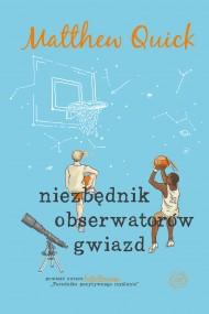 okładka Niezbędnik obserwatorów gwiazd. Ebook | EPUB,MOBI | Matthew Quick