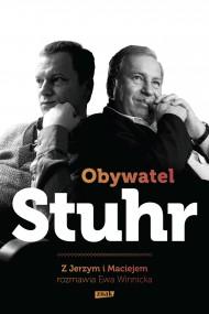 okładka Obywatel Stuhr. Z Jerzym i Maciejem rozmawia Ewa Winnicka. Ebook | EPUB,MOBI | Jerzy Stuhr, Maciej  Stuhr, Ewa Winnicka