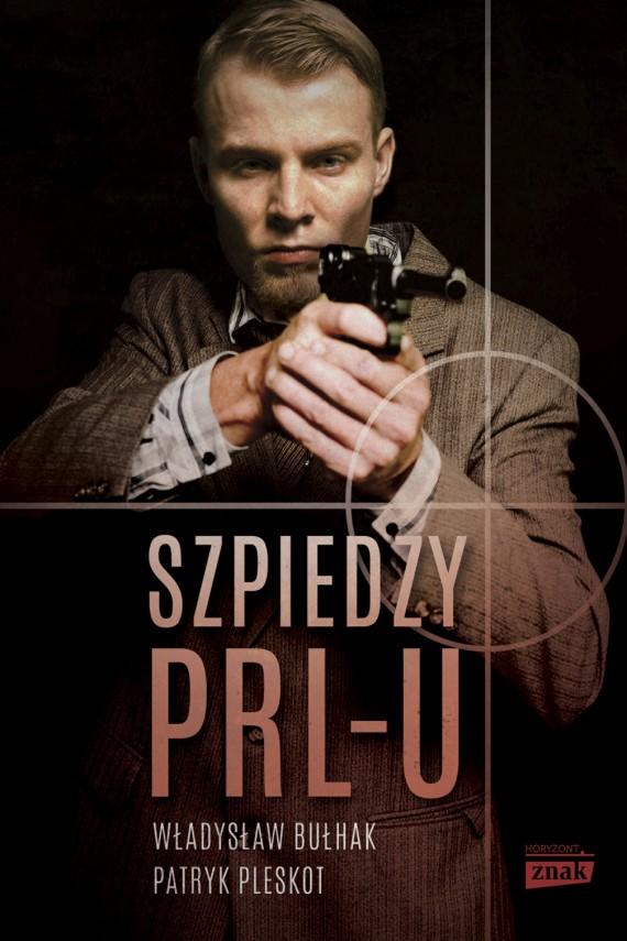 okładka Szpiedzy PRL-uebook | EPUB, MOBI | Władysław Bułhak, Patryk Pleskot