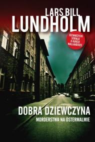okładka Dobra dziewczyna. Morderstwa na Ostermalmie. Ebook | EPUB,MOBI | Lars Bill Lundholm