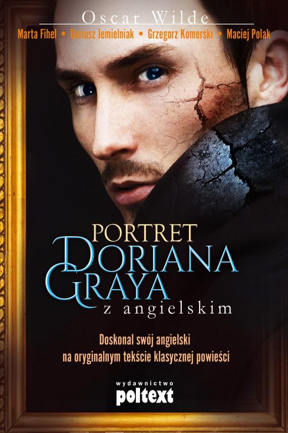 okładka Portret Doriana Greya z angielskim. Ebook | EPUB, MOBI | Oskar Wilde, Grzegorz Komerski, Dariusz Jemielniak, Marta Fihel