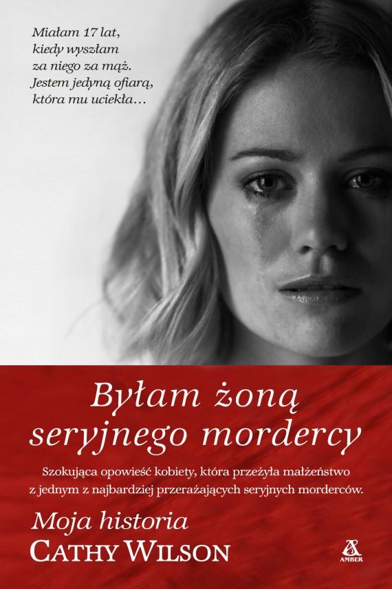 okładka Byłam żoną seryjnego mordercy. Ebook | EPUB, MOBI | Cathy Wilson
