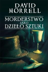 okładka Morderstwo jako dzieło sztuki. Ebook | EPUB,MOBI | David Morrell