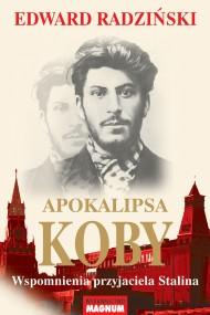 okładka Apokalipsa Koby. Wspomnienia przyjaciela Stalina. Ebook   EPUB,MOBI   Edward Radziński