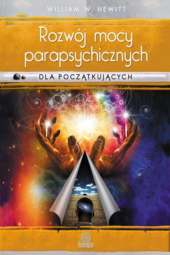 okładka Rozwój mocy parapsychicznych dla początkujących. Ebook | EPUB, MOBI | William W. Hewitt