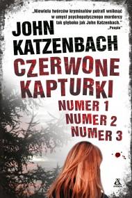 okładka Czerwone kapturki Numer 1, Numer 2, Numer 3. Ebook | EPUB,MOBI | John Katzenbach