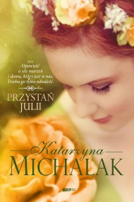 okładka Przystań Julii. Ebook | papier | Katarzyna Michalak
