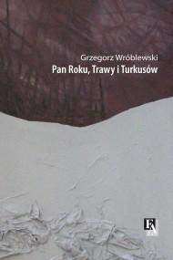 okładka Pan Roku, Trawy i Turkusów. Ebook   EPUB,MOBI   Grzegorz Wróblewski