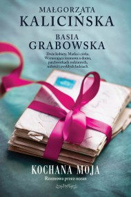 okładka Kochana moja. Ebook | EPUB,MOBI | Małgorzata Kalicińska, Barbara  Grabowska