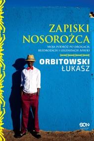 okładka Zapiski Nosorożca. Ebook | papier | Łukasz Orbitowski