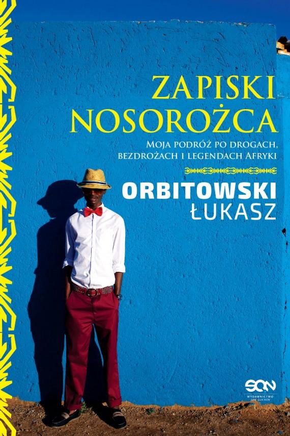 okładka Zapiski Nosorożcaebook | EPUB, MOBI | Łukasz Orbitowski