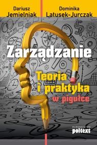 okładka Zarządzanie. Teoria i praktyka w pigułce, Ebook | Dominika Latusek-Jurczak, Dariusz Jemielniak
