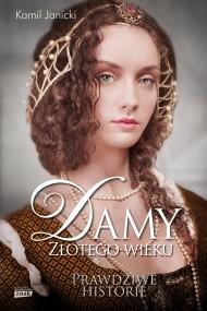 okładka Damy złotego wieku. Ebook | papier | Kamil Janicki