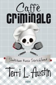 okładka Caffè criminale. Ebook   EPUB,MOBI   Terri L.  Austin
