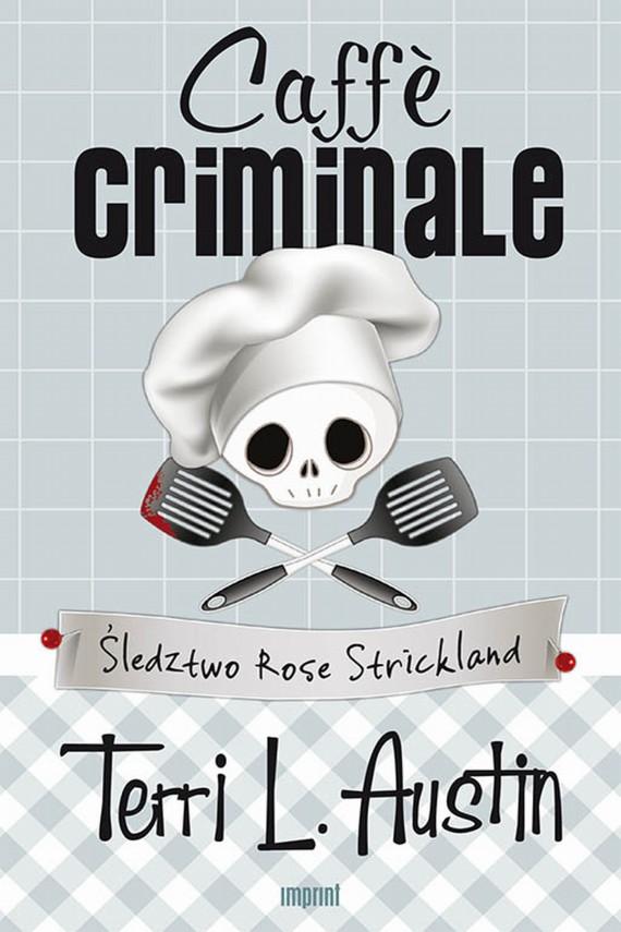 okładka Caffè criminale. Ebook | EPUB, MOBI | Terri L.  Austin