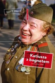 okładka Katiusza z bagnetem, Ebook | Igor T.  Miecik