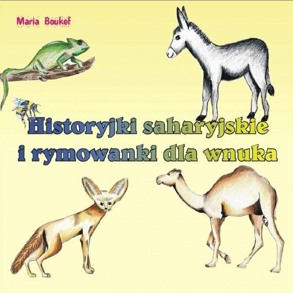 okładka Historyjki saharyjskie i rymowanki dla wnuka. Ebook   EPUB, MOBI   Maria Magdalena Boukef