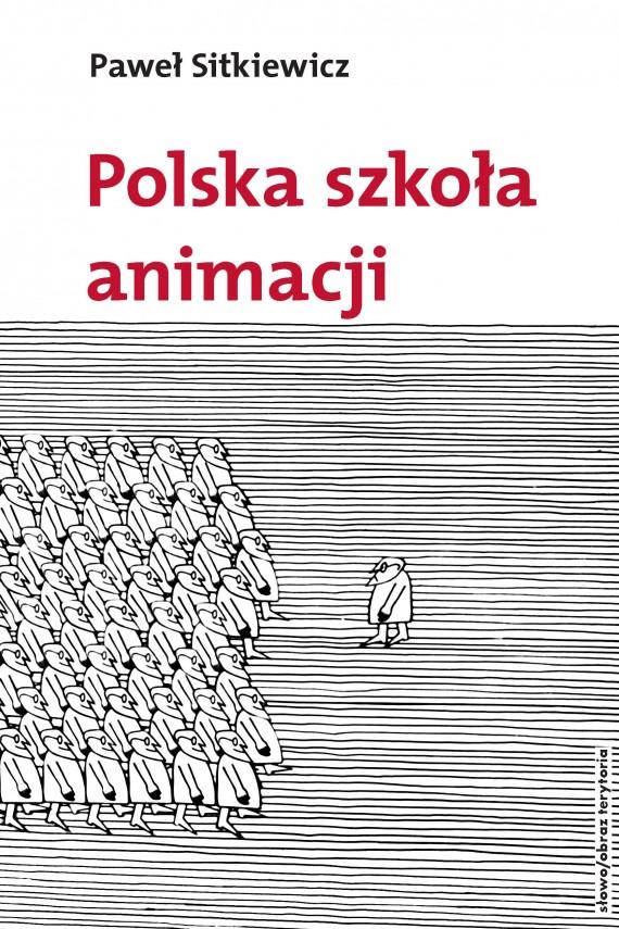 okładka Polska szkoła animacji. Ebook | EPUB, MOBI | Paweł Sitkiewicz