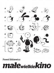 okładka Małe wielkie kino. Film animowany od narodzin do końca okresu klasycznego., Ebook | Paweł Sitkiewicz
