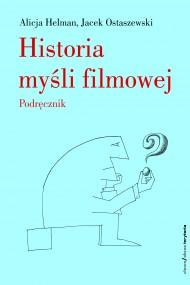 okładka Historia myśli filmowej. Podręcznik, Ebook | Alicja  Helman, Jacek  Ostaszewski