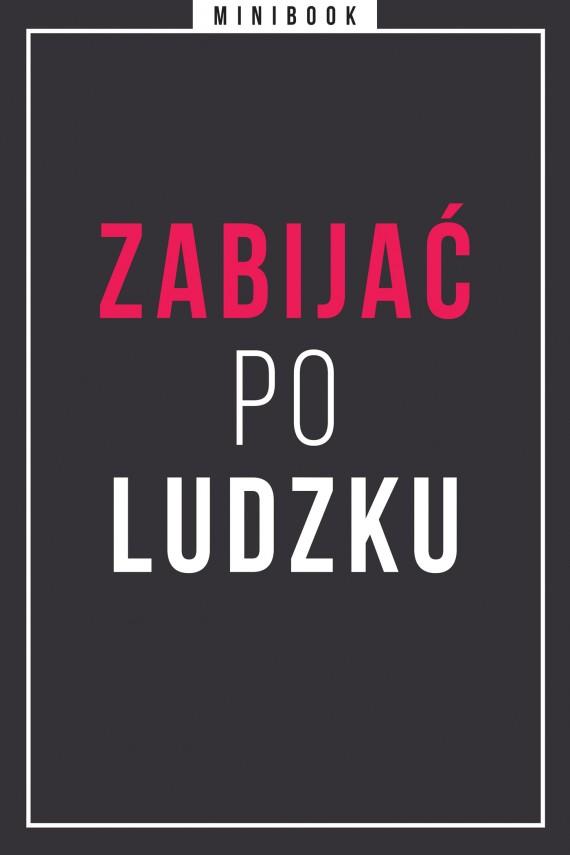 okładka Zabijać po ludzku. Minibook. Ebook | EPUB, MOBI | autor zbiorowy