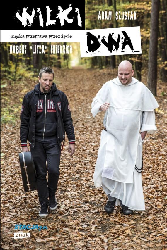 okładka Wilki dwa. Męska przeprawa przez życieebook | EPUB, MOBI | Adam Szustak, Robert Friedrich Litza