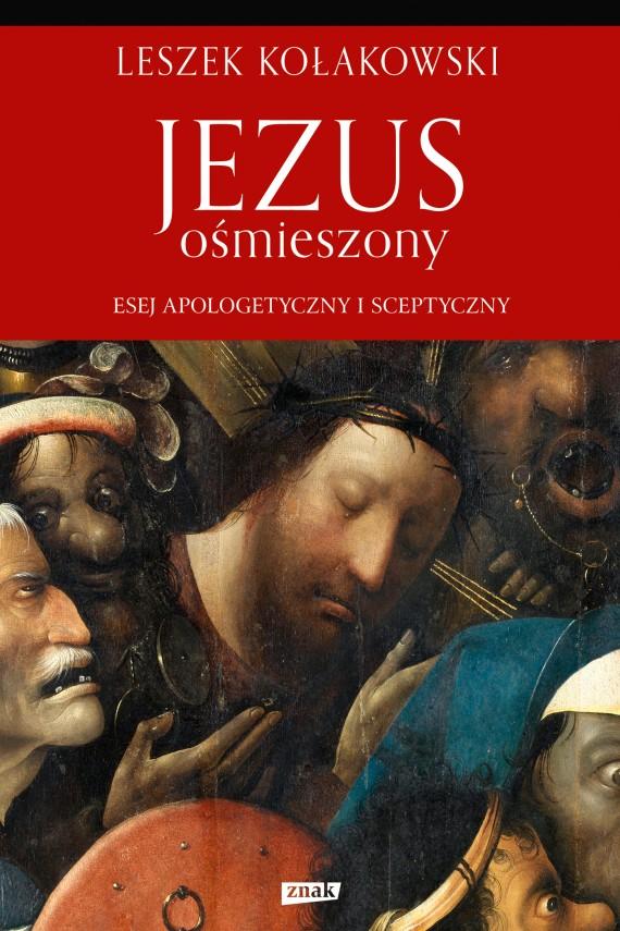 okładka Jezus ośmieszony. Esej apologetyczny i sceptyczny. Ebook | EPUB, MOBI | Leszek Kołakowski