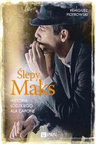 okładka Ślepy Maks, Ebook | Remigiusz Piotrowski