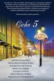 okładka Cicha 5, Ebook | Małgorzata Kalicińska, Małgorzata Warda, Natasza  Socha, Magdalena Witkiewicz, Katarzyna Bonda, Krystyna Mirek