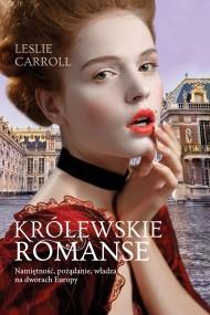 okładka Królewskie romanse. Ebook | EPUB,MOBI | Leslie Carroll