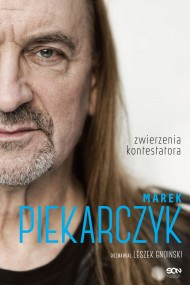 okładka Marek Piekarczyk. Zwierzenia kontestatora. Ebook   EPUB,MOBI   Marek Piekarczyk, Leszek Gnoiński