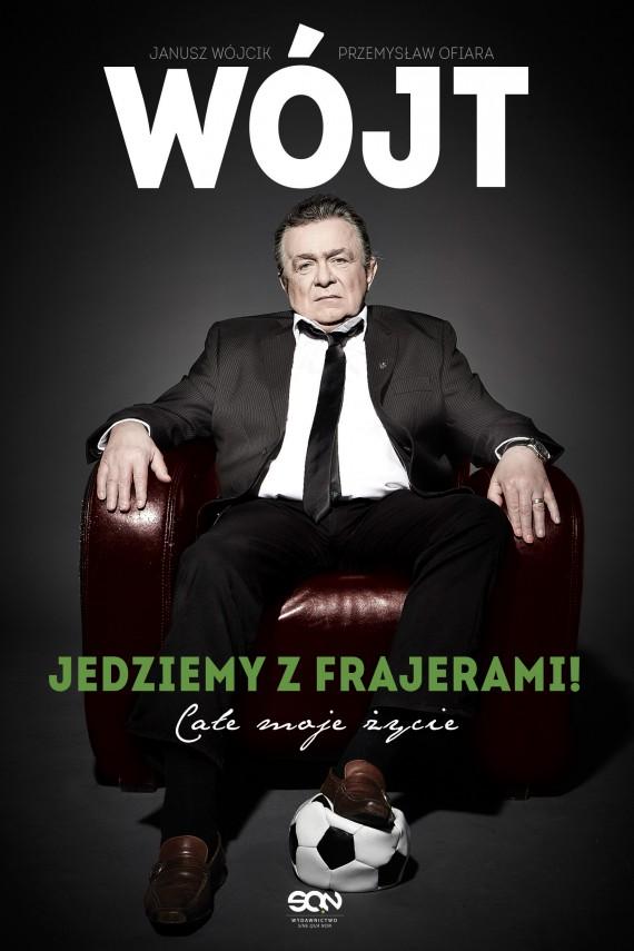 okładka Wójt. Jedziemy z frajerami! Całe moje życieebook | EPUB, MOBI | Janusz Wójcik, Przemysław Ofiara