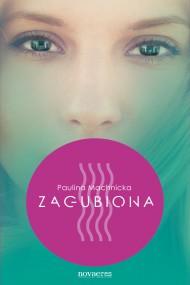 okładka Zagubiona. Ebook | EPUB,MOBI | Paulina  Machnicka